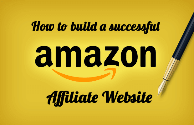 how to build successful amazon affiliate website