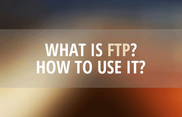 what is ftp how to use it