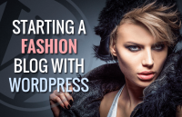 building a wordpress fashion blog from scratch