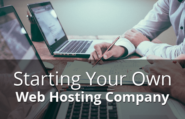 starting your own web hosting company