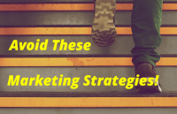 avoid these marketing strategies