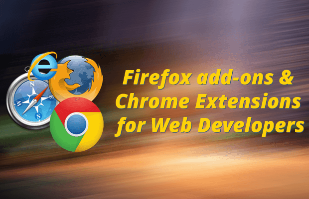 Best Firefox Add-ons & Chrome Extensions for Web Developers