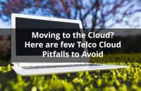telco cloud pitfalls to avoid