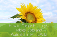 create headings tables lists watchlist mediawiki