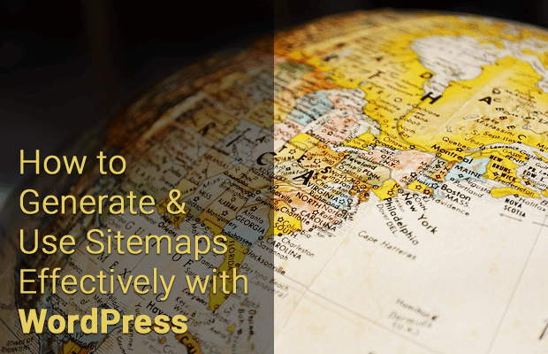 how to generate and use sitemaps effectively with wordpress