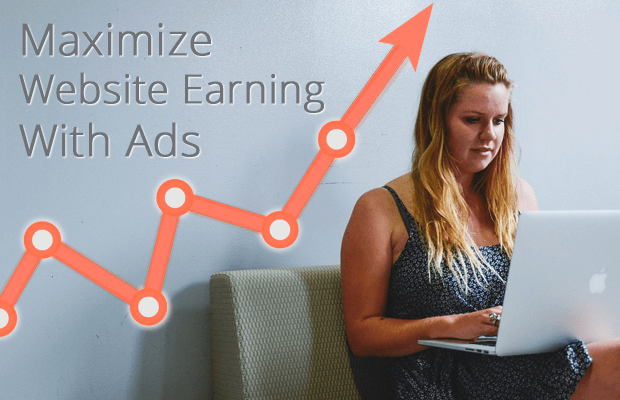 maximize website earnings with ads