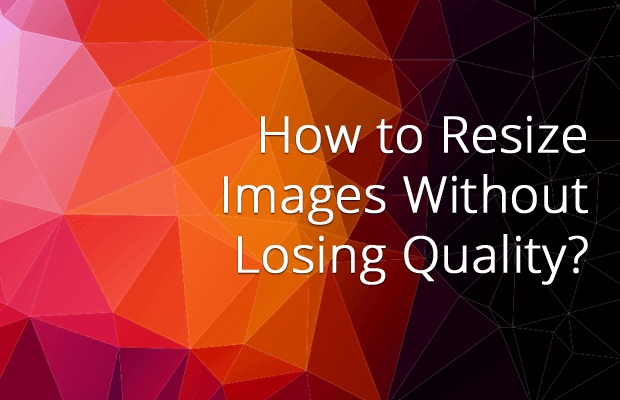 resize images without losing quality