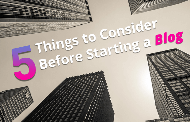 things to consider before starting blog