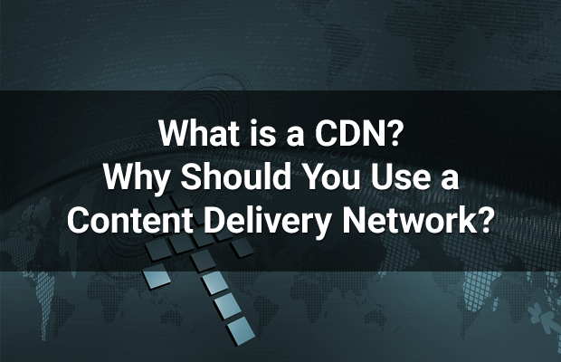what is a cdn content delivery network