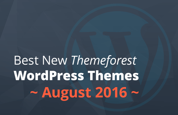 12 Newest WordPress Themes on Themeforest (August 2016)
