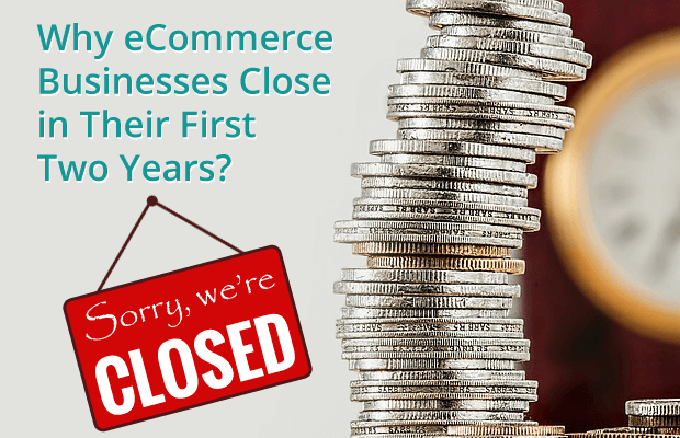 top reasons why ecommerce businesses close after two years