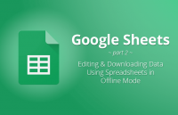 google sheets editing downloading data using spreedsheets offline mode
