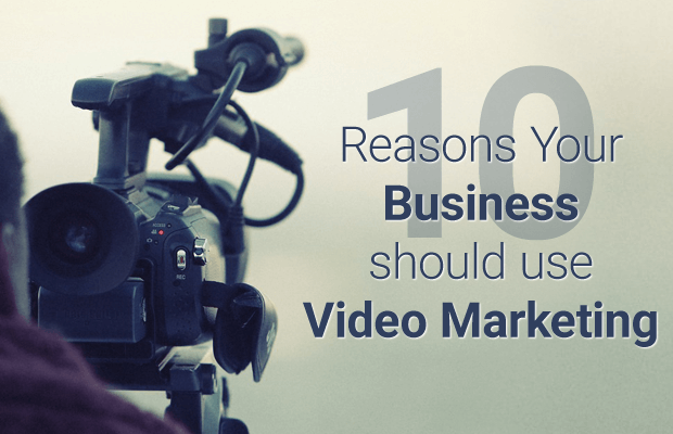 reasons business should use video marketing