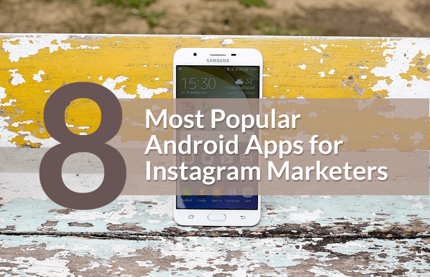 most popular android apps instagram marketers