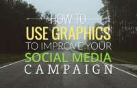 use graphics improve social media campaign