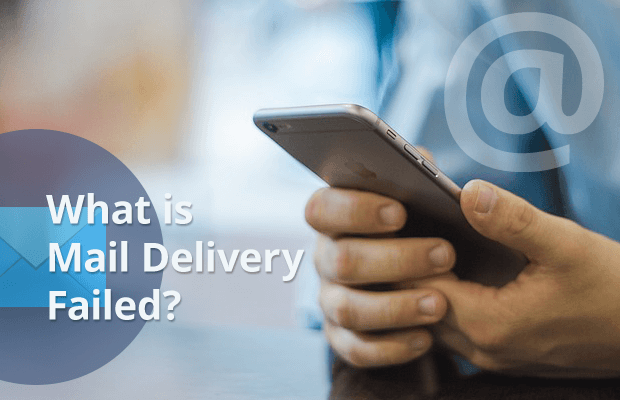 What is Mail Delivery Failed: Returning Message to Sender