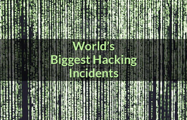 worlds recent biggest hacking incidents