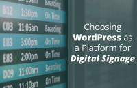 choosing wordpress platform digital signage