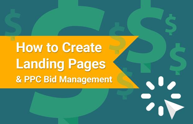 create landing pages ppc bid management