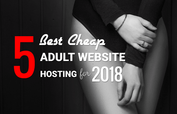 best adult website hosting 2018
