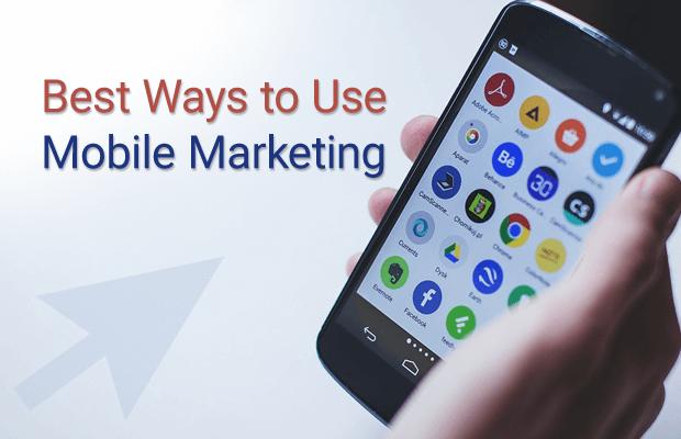 best ways use mobile marketing
