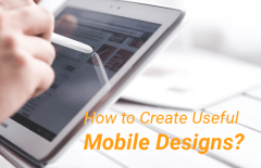 how create useful mobile designs