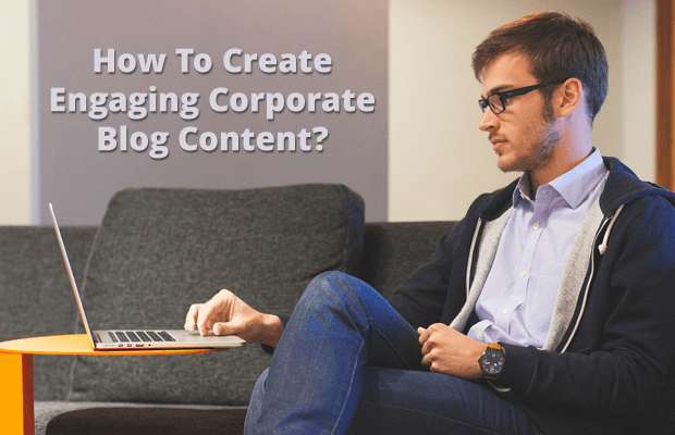 create engaging corporate blog content