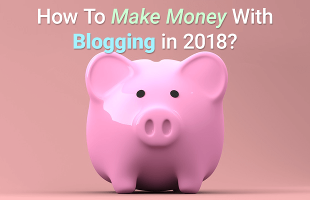 make money blogging 2018