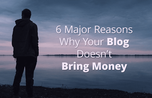 reasons blog does not bring money