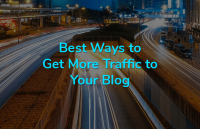 best ways get more traffic blog