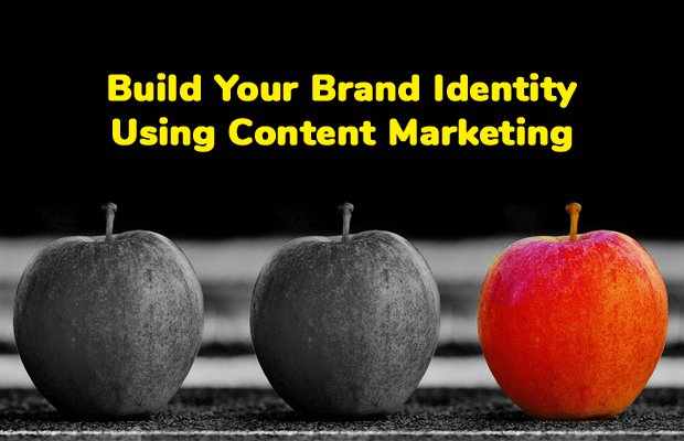 build your brand identity using content marketing