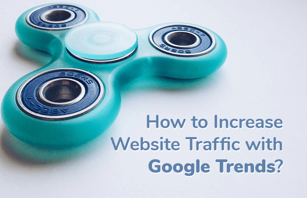 increase website traffic google trends