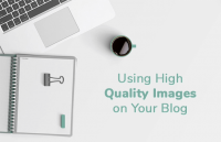 using high quality images blog