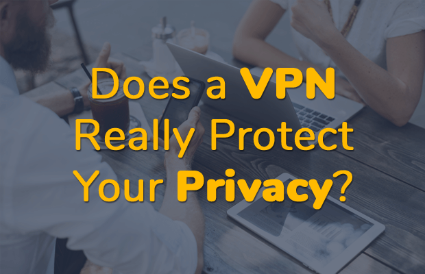 vpn really protect privacy