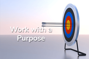 work with purpose