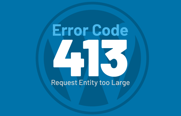 wordpress-error-413-request-entity-too-large